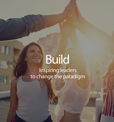 BUILD - Raise leaders and change the paradigm